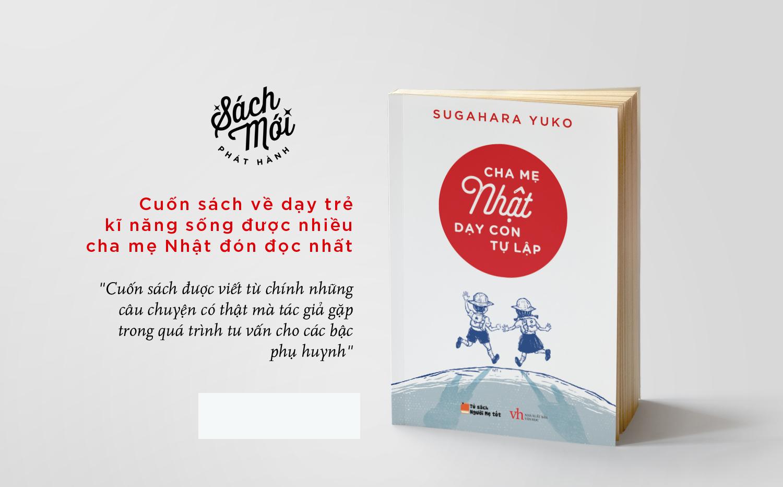 Cuốn sách Cha mẹ Nhật dạy con tự lập của tác giả Sugahara Yuko