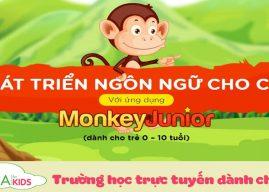 Trẻ phát triển nhanh nhờ giáo dục sớm bằng Monkey Junior