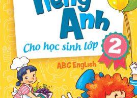 Sách tiếng Anh lớp 2 cha mẹ nên mua để cùng con tự học ở nhà