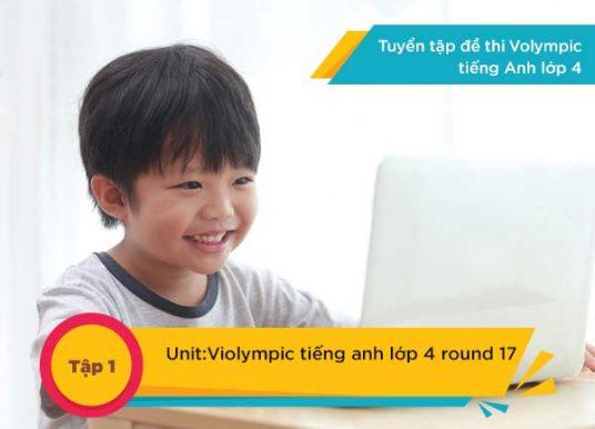 Đề thi Violympic tiếng anh lớp 4 round 17 tập 1