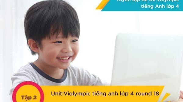 Đề thi Violympic tiếng anh lớp 4 round 18 tập 2