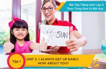 Bài tập tiếng anh lớp 5 I alwats get up early. how about you?