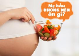 Khi mang thai 3 tháng đầu không nên ăn gì?