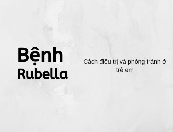 Bệnh rubella là gì?